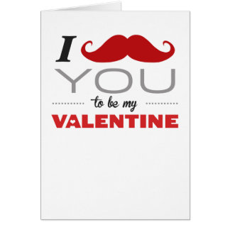 I Mustache You To Be My Valentine Greeting Card