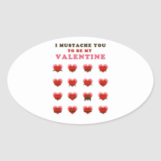 I Mustache You to be my Valentine Oval Sticker