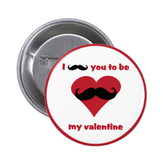 i mustache you to be my valentine pinback button