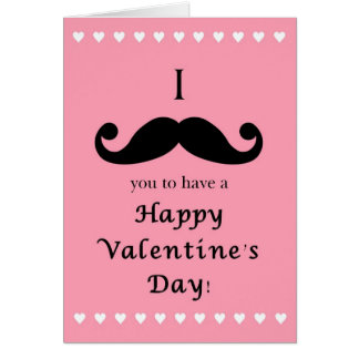 I Mustache You to have a Happy Valentine's Day Card