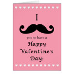I Mustache You to have a Happy Valentine's Day Greeting Card