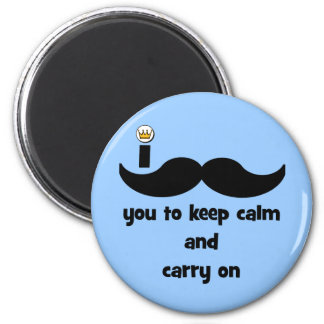 I mustache you to keep calm and carry on 2 inch round magnet