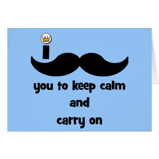 I mustache you to keep calm and carry on card