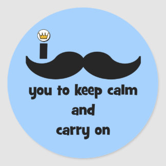 I mustache you to keep calm and carry on classic round sticker
