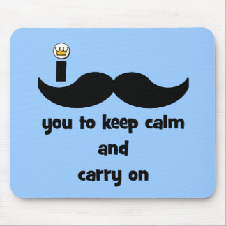 I mustache you to keep calm and carry on mouse pad