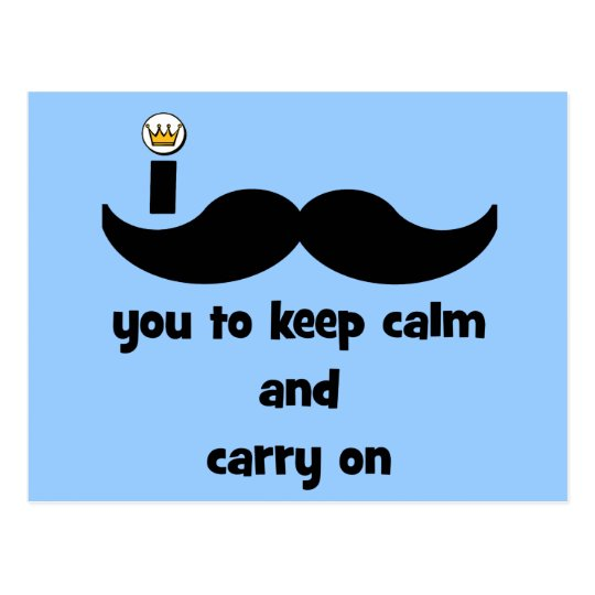 I mustache you to keep calm and carry on postcard