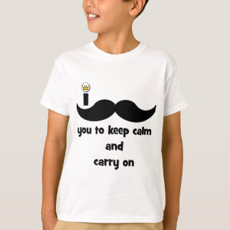 I mustache you to keep calm and carry on T-Shirt