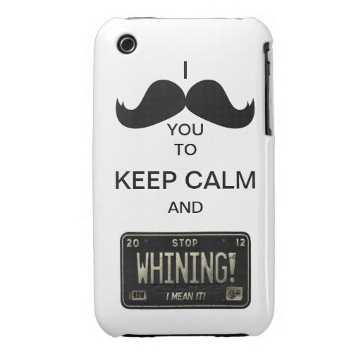 I Mustache you to Keep Calm & Stop Whining! iPhone 3 Case-Mate Case