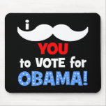 I mustache you to vote for Obama Mouse Pad