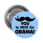 I mustache you to vote for Obama Pins