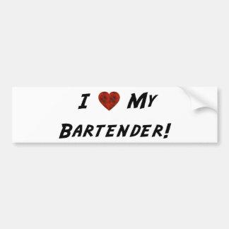 I ♥ My Bartender! Bumper Sticker