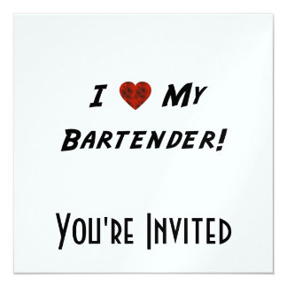 I ♥ My Bartender! Card
