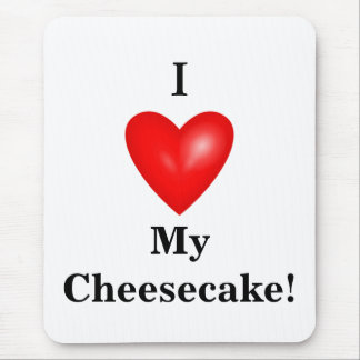 I My Cheesecake! Mouse Pad