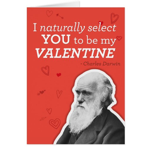 I Naturally Select You To Be My Valentine - Darwin Cards