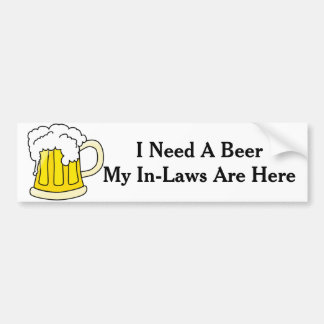 I Need A Beer Bumper Sticker