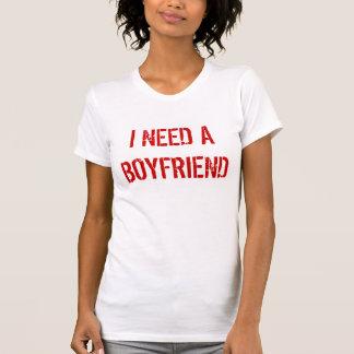 I NEED A BOYFRIEND TSHIRT