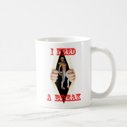 I need a break mugs