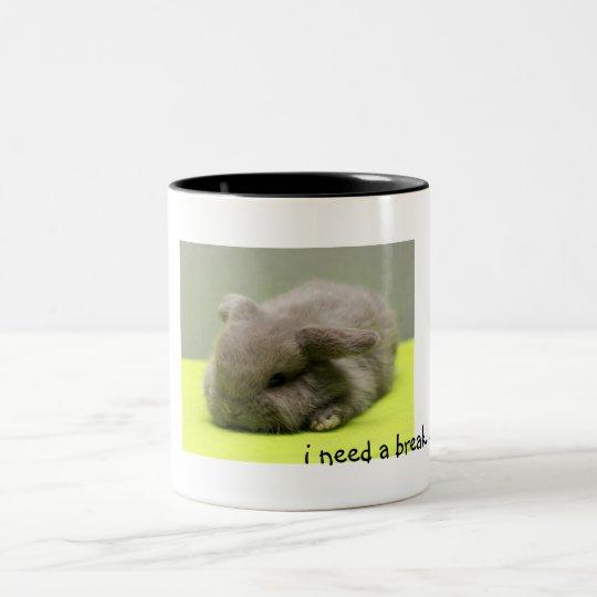 I need a break Two-Tone coffee mug