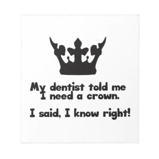 I Need A Crown Note Pad