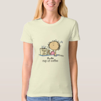 I Need A Cup of Coffee T-Shirt