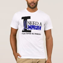 I NEED A CURE 1 ALS T-Shirts
