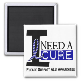 I NEED A CURE 1 ALS T-Shirts 2 Inch Square Magnet