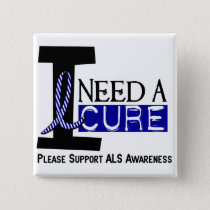 I NEED A CURE 1 ALS T-Shirts Button