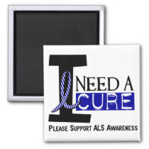 I NEED A CURE 1 ALS T-Shirts Magnet