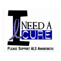 I NEED A CURE 1 ALS T-Shirts Postcard