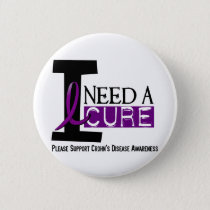 I NEED A CURE 1 CROHN'S DISEASE T-Shirts Pinback Button