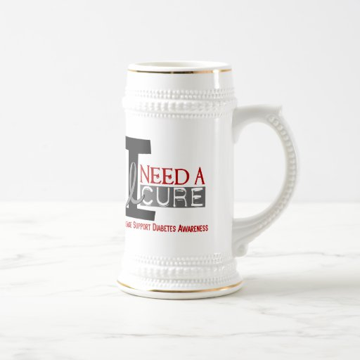 I NEED A CURE 1 DIABETES T-Shirts 18 Oz Beer Stein