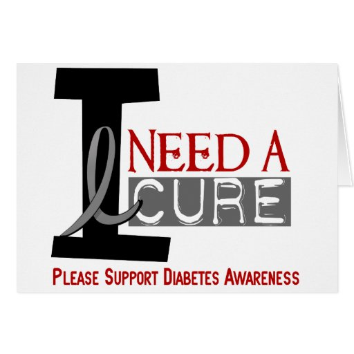 I NEED A CURE 1 DIABETES T-Shirts Greeting Card