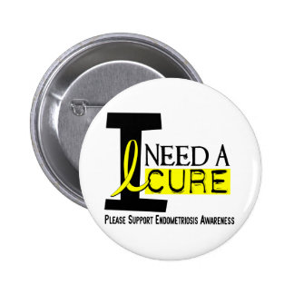I Need A Cure 1 Endometriosis Pinback Buttons