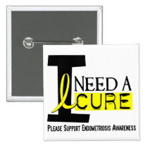 I Need A Cure 1 Endometriosis Pinback Button