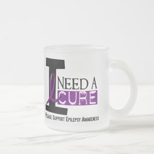 I NEED A CURE 1 EPILEPSY T-Shirts 10 Oz Frosted Glass Coffee Mug