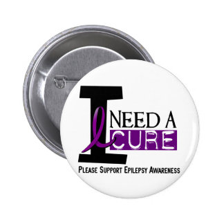 I NEED A CURE 1 EPILEPSY T-Shirts 2 Inch Round Button
