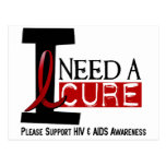 I NEED A CURE 1 HIV & AIDS T-Shirts Post Cards