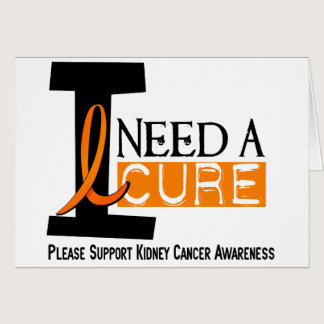 I NEED A CURE 1 KIDNEY CANCER T-Shirts Card