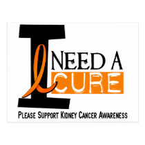 I NEED A CURE 1 KIDNEY CANCER T-Shirts Postcard