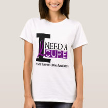 I NEED A CURE 1 LUPUS T-Shirts