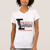 I NEED A CURE 1 PARKINSON'S DISEASE T-Shirts