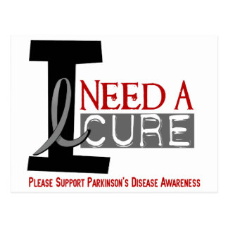 I NEED A CURE 1 PARKINSON'S DISEASE T-Shirts Postcard