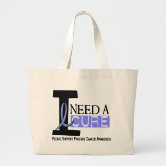 I NEED A CURE 1 PROSTATE CANCER T-Shirts Canvas Bag