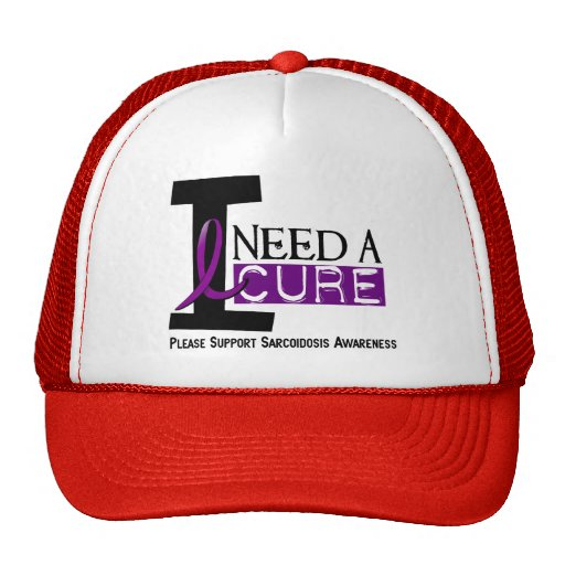 I NEED A CURE 1 SARCOIDOSIS T-Shirts Trucker Hat