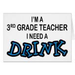 I Need a Drink - 3rd Grade Card