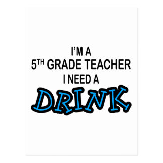 I Need a Drink - 5th Grade Postcard
