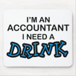 I Need a Drink - Accountant Mouse Pad