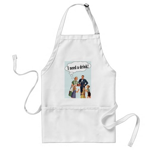 I need a drink! adult apron