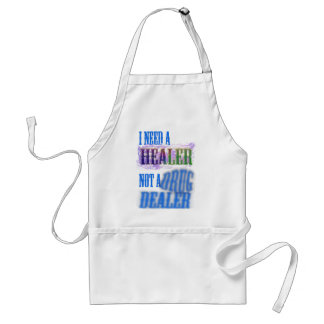 I need a healer not a drug dealer aprons