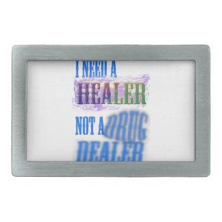 I need a healer not a drug dealer belt buckle